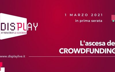Display: l'ascesa del crowdfunding